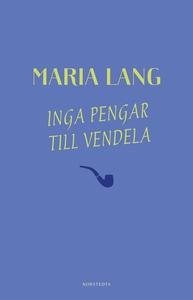 Inga pengar till Vendela (e-bok) av Maria Lang