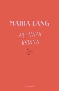 Att vara kvinna (e-bok) av Maria Lang