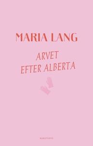 Arvet efter Alberta (e-bok) av Maria Lang