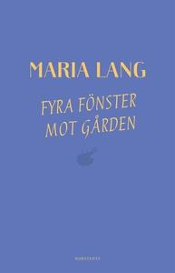 Fyra fönster mot gården (e-bok) av Maria Lang