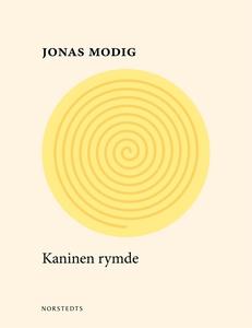 Kaninen rymde (e-bok) av Jonas Modig