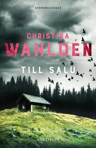 Till salu (e-bok) av Christina Wahldén