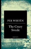 The Crazy Swede : En sann historia