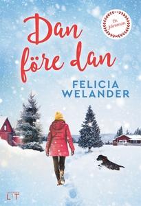 Dan före dan (e-bok) av Felicia Welander
