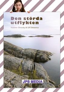 DEN STÖRDA UTFLYKTEN (e-bok) av Vladimir Oravsk