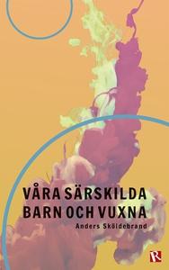 Våra särskilda barn och vuxna (e-bok) av Anders