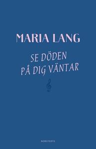 Se döden på dig väntar (e-bok) av Maria Lang