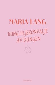 Kung Liljekonvalje av dungen (e-bok) av Maria L