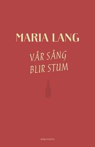 Vår sång blir stum (e-bok) av Maria Lang