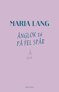Ånglok 16 på fel spår (e-bok) av Maria Lang