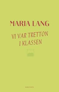 Vi var tretton i klassen (e-bok) av Maria Lang