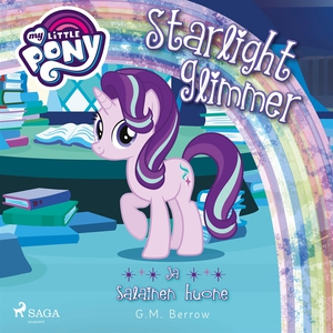 My Little Pony - Starlight Glimmer ja salainen