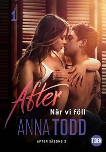 After S3A1 När vi föll (e-bok) av Anna Todd
