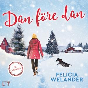 Dan före dan (ljudbok) av Felicia Welander