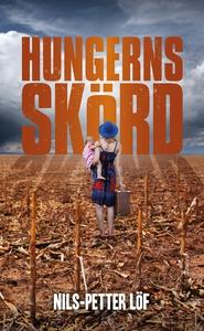 Hungerns skörd (e-bok) av Nils-Petter Löf