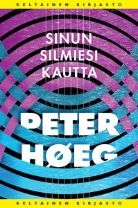 Sinun silmiesi kautta (e-bok) av Peter Høeg