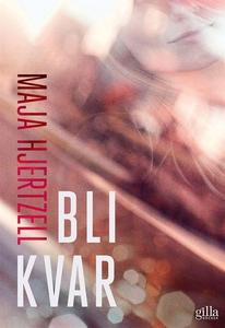 Bli kvar (e-bok) av Maja Hjertzell