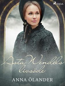 Asta Wendels livsöde (e-bok) av Anna Ôlander