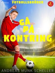 Fotbollsbröder 1 - Gå på kontring (e-bok) av An