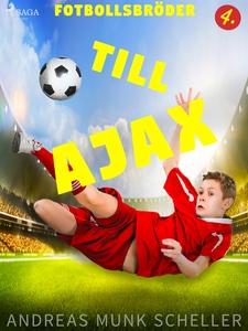 Fotbollsbröder 4 - Till Ajax (e-bok) av Andreas