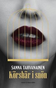 Körsbär i snön (e-bok) av Sanna Tahvanainen