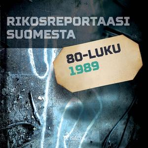 Rikosreportaasi Suomesta 1989 (ljudbok) av Eri