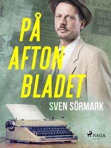 På Aftonbladet (e-bok) av Sven Sörmark