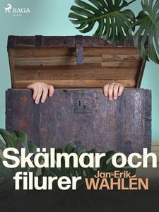 Skälmar och filurer (e-bok) av Jan-Eric Wahlén