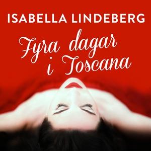 Fyra dagar i Toscana (ljudbok) av Isabella Lind