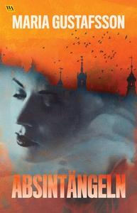 Absintängeln (e-bok) av Maria Gustafsson