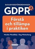 Dataskyddsförordningen GDPR: förstå och tillämpa i praktiken