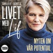 Livet med Lif - 3 - Myten om vår potential
