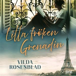 Lilla fröken Grenadin (ljudbok) av Vilda Rosenb