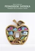 Pedagogisk svenska : handbok för utländska lärare