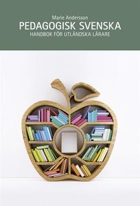 Pedagogisk svenska : handbok för utländska lära