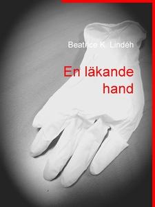En läkande hand (e-bok) av Beatrice K. Lindéh