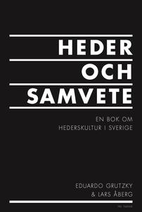 Heder och samvete : en bok om hederskultur i Sv