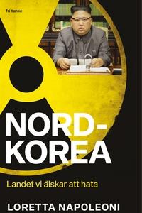 Nordkorea : Landet vi älskar att hata (e-bok) a