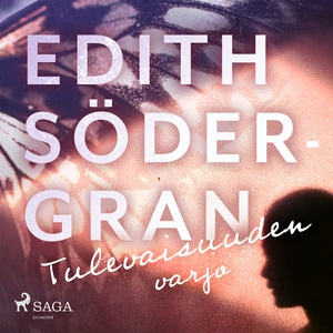 Tulevaisuuden varjo (ljudbok) av Edith Södergra