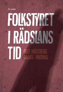 Folkstyret i rädslans tid (e-bok) av Olle Wästb