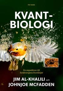 Kvantbiologi : En expedition till vetenskapens