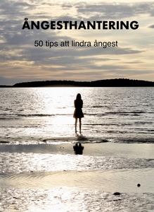 Ångesthantering: 50 tips att lindra ångest (e-b