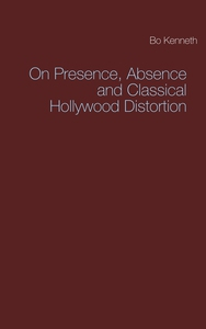 On Presence, Absence and Classical Hollywood Di