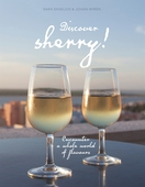 Discover sherry!: Encounter a whole world of flavours