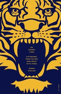 En svensk tiger : vittnesmål från poliser som v