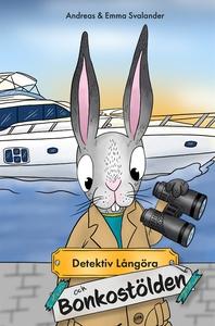 Detektiv Långöra och Bonkostölden (e-bok) av An