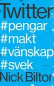 Twitter : pengar, makt, vänskap och svek