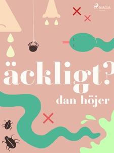 Äckligt? (e-bok) av Dan Höjer