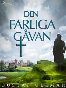 Den farliga gåvan (e-bok) av Gustaf Ullman