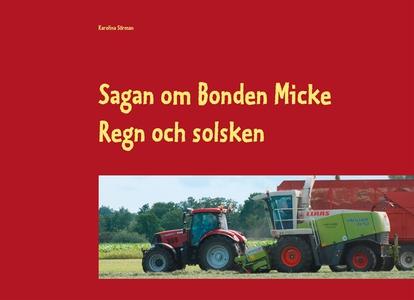 Sagan om Bonden Micke: Regn och solsken (e-bok)